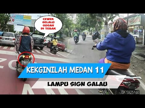 Kekginilah Medan 11 : Ibu-ibu knalpot racing   Lampu sign Galau