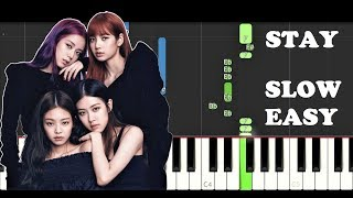 Blackpink - Stay (SLOW EASY PIANO TUTORIAL)