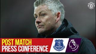 Ole Gunnar Solskjaer   Post Match Press Conference   Manchester United 3-3 Everton   Premier League