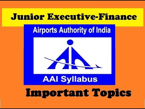 AIRPORT AUTHORITY OF INDIA SYLLABUS JUNIOR EXECUTIVE FINANCE 2018