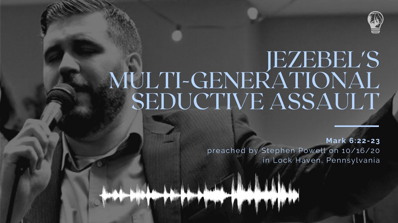JEZEBEL'S MULTI-GENERATIONAL SEDUCTIVE ASSAULT | Stephen Powell