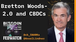 Bretton Woods 2.0 and CBDCs - FED Watch 27 - Bitcoin Magazine