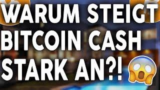 WARUM STEIGT BITCOIN CASH STARK AN HARD FORK BEVORSTEHEND