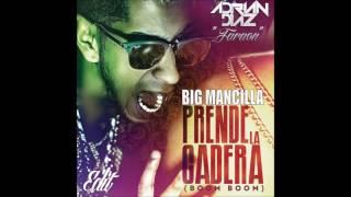 Big Mancilla - Prende La Cadera ( Boom Boom ) (Adrian Diaz Edit 2016)