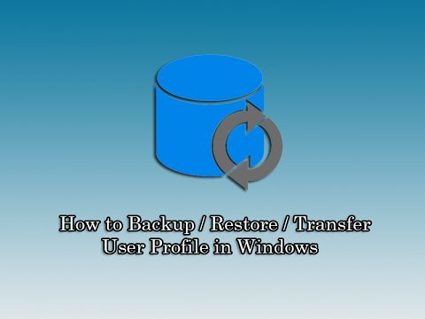 How To Backup / Restore  / Transfer User Profile In Windows