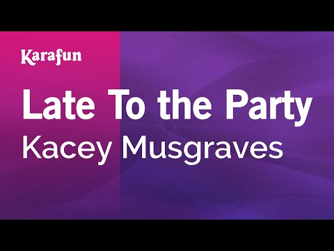 Karaoke Late To the Party - Kacey Musgraves *