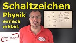 Schaltzeichen - eine Übersicht | Physik - einfach erklärt | Lehrerschmidt