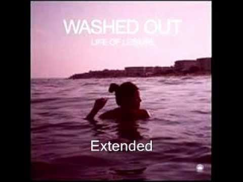 Washed Out - Feel It All Around Extended