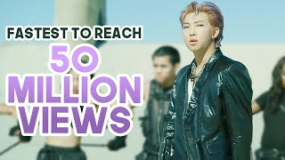 FASTEST KPOP GROUPS MUSIC VIDEOS TO REACH 50 MILLION VIEWS