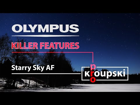 Olympus Killer Features - 13 - Starry Sky AF