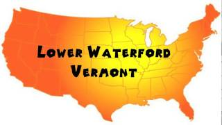 How to Say or Pronounce USA Cities — Lower Waterford, Vermon…