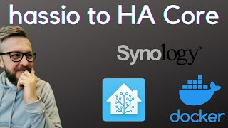 How to migrate fŗom hassio to HA Core on Synology