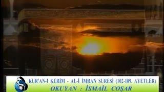 İsmail Coşar - Ali İmran (102-109)