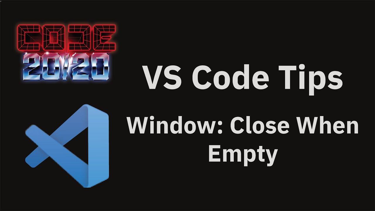 Window: Close When Empty