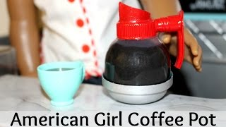 How to make American Girl Coffee Pot