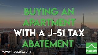 Buying an Apartment with a J-51 Tax Abatement (2019) | Hauseit®
