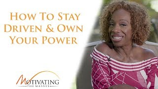 lisa nichols how to stay driven own your power