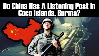 Do China Has A Listening Post in Coco Islands, Burma?