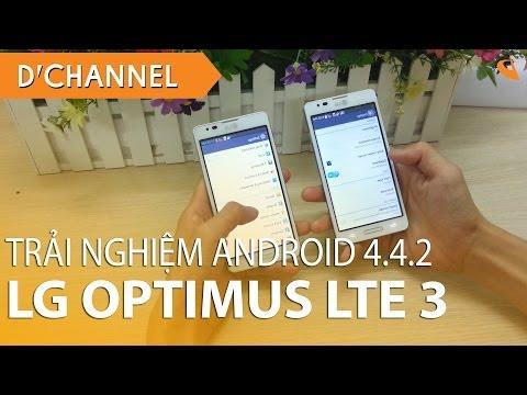 LG OPTIMUS LTE 3 - Những nâng cấp đáng giá trên Android 4.4.2 KitKat