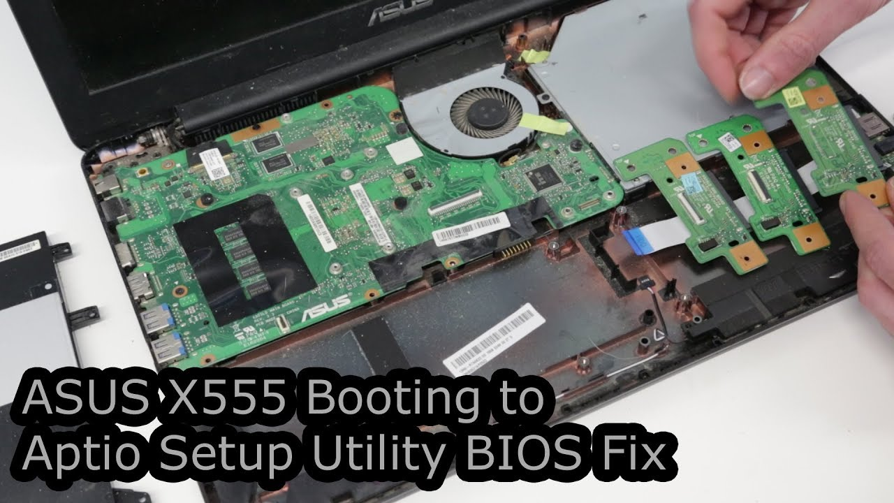 ASUS X555 Booting to Aptio Setup Utility BIOS Fix