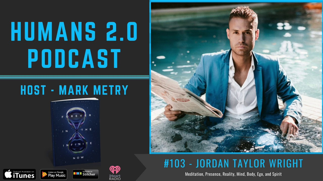 #103 - Jordan Taylor Wright | Forever In The Infinite Now - Conscious  Present Human Existence