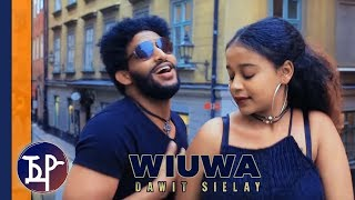 Dawit Sielay - Wiuwa | ውዒዋ ብዳዊት ስእላይ (Official Video) - New Eritrean Music 2019