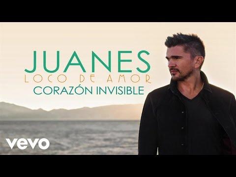 Juanes Corazón Invisible Lyrics English Translation