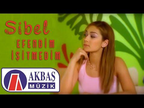 Efendim İşitmedim - Sibel (Official Video)