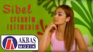 Sibel   Efendim İşitmedim (Official Video)
