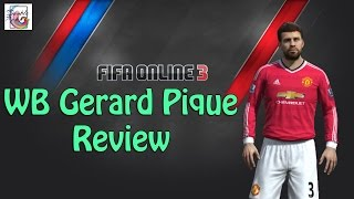 WB Pique Review - Is He Worth It? - FIFA ONLINE 3 (ENGLISH)