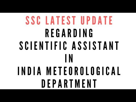 SSC LATEST UPDATE FOR SCIENTIFIC ASSISTANT IN INDIA METEOROLOGICAL DEPARTMENT