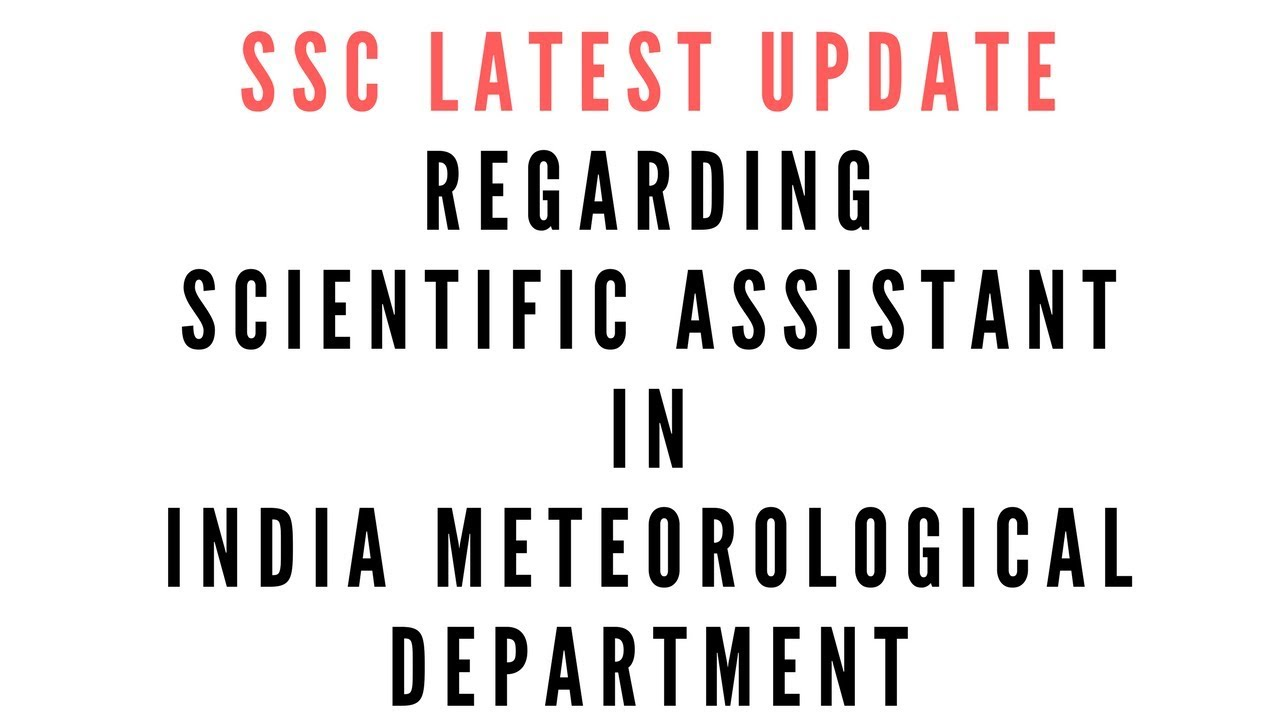 Ssc Latest Update For Scientific Assistant In India