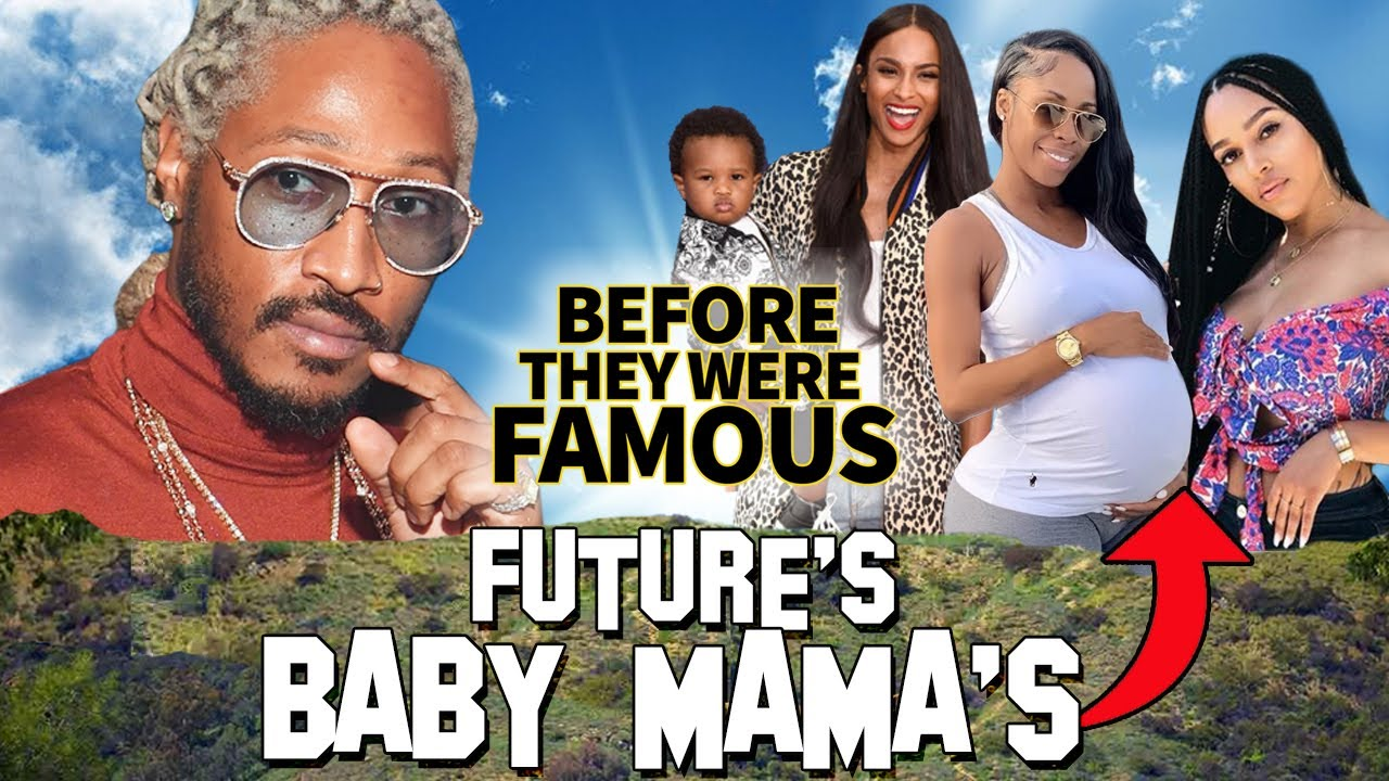 Future's Baby Mama's | Before They Were Famous