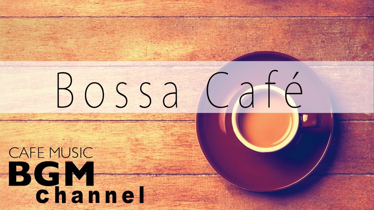 Bossa Nova Cafe Music - Relaxing Jazz Music - Instrumental Music For Work & Study