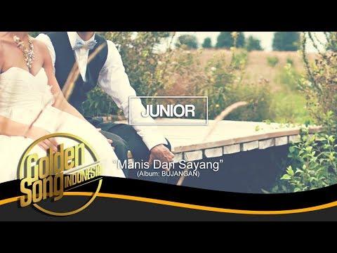 JUNIOR - Manis Dan Sayang (Official Audio)