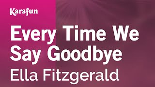 Karaoke Every Time We Say Goodbye - Ella Fitzgerald *