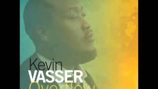 """Kevin Vasser - """"Overflow"""""""