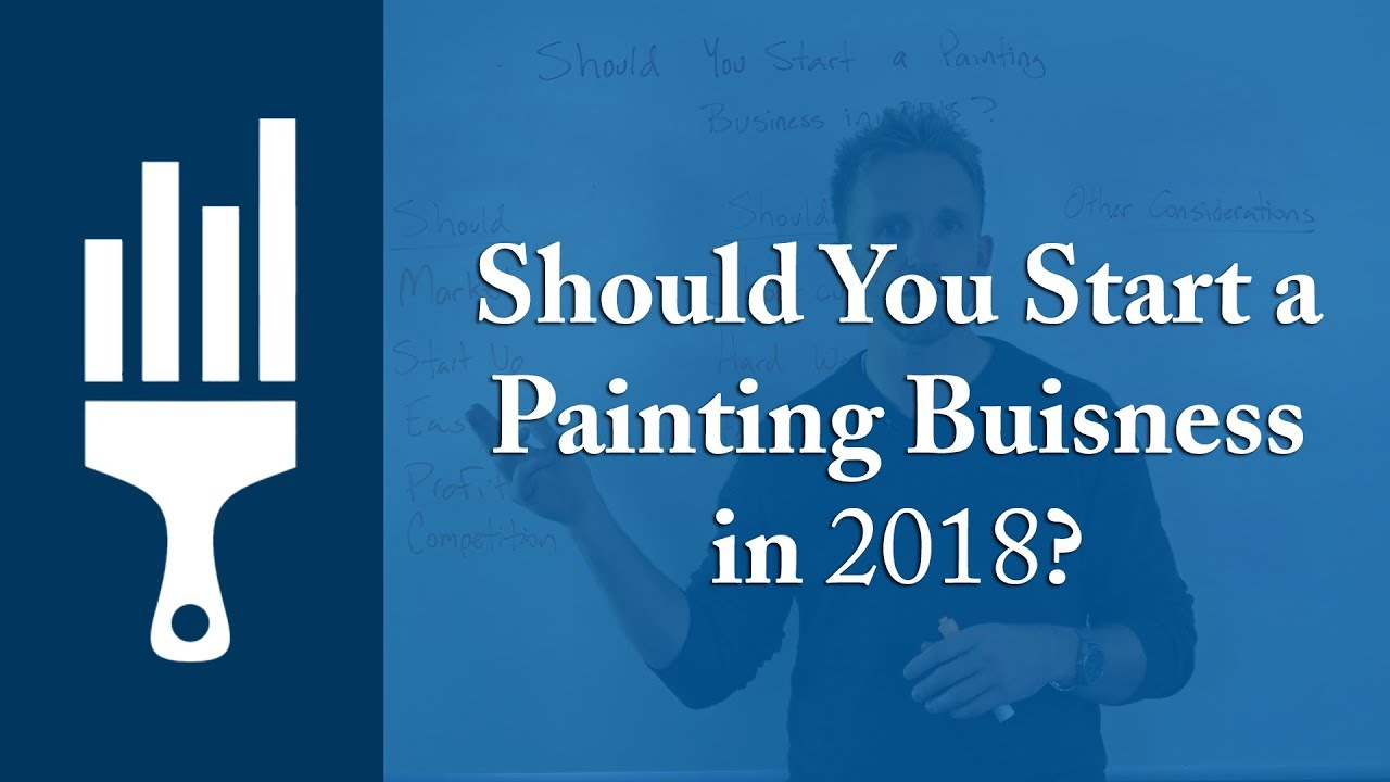Should You Start a Painting Business in 2018?