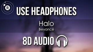 Beyoncé - Halo (8D AUDIO)