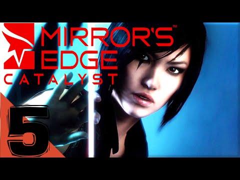 Mirror's Edge Catalyst Gameplay Walkthrough Part 5 Let's play Playthrough XB1/PS4/PC
