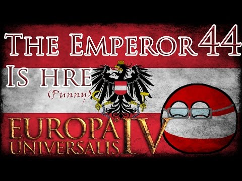 Let's Play Europa Universalis IV The Emperor Is Hre Part 44