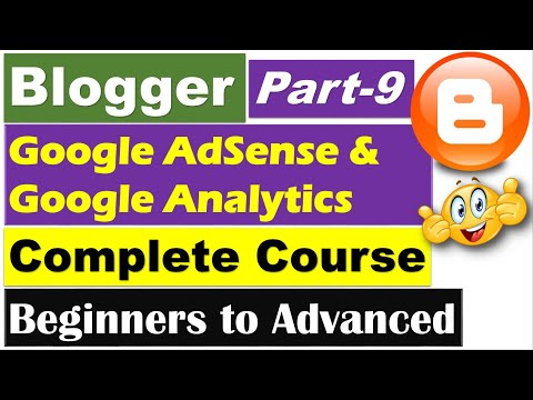 Blogger Complete Course | Part 9 - Google Analytics & Google AdSense [Hindi/Urdu]