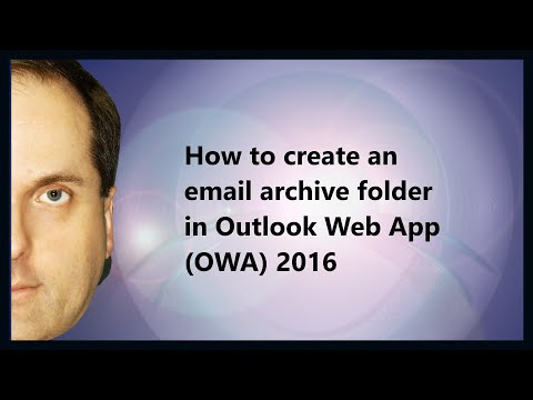 How To Create An Email Archive Folder In Outlook Web App (OWA) 2016
