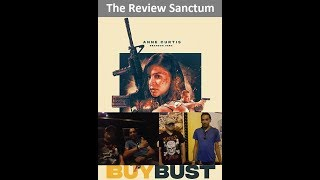 The Review Sanctum- BuyBust (foreign film)