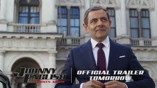 Johnny English Strikes Again - Official Trailer Tomorrow [HD]