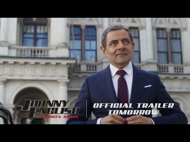 Johnny English Strikes Again - Official Trailer Tomorrow