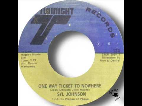 Syl Johnson   One Way Ticket To Nowhere