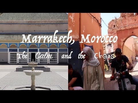 MARRAKECH MOROCCO TRAVEL VLOG - THE CALM AND THE CHAOS!