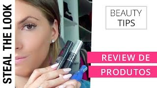 Review de Produtos | Steal The Look Beauty Tips