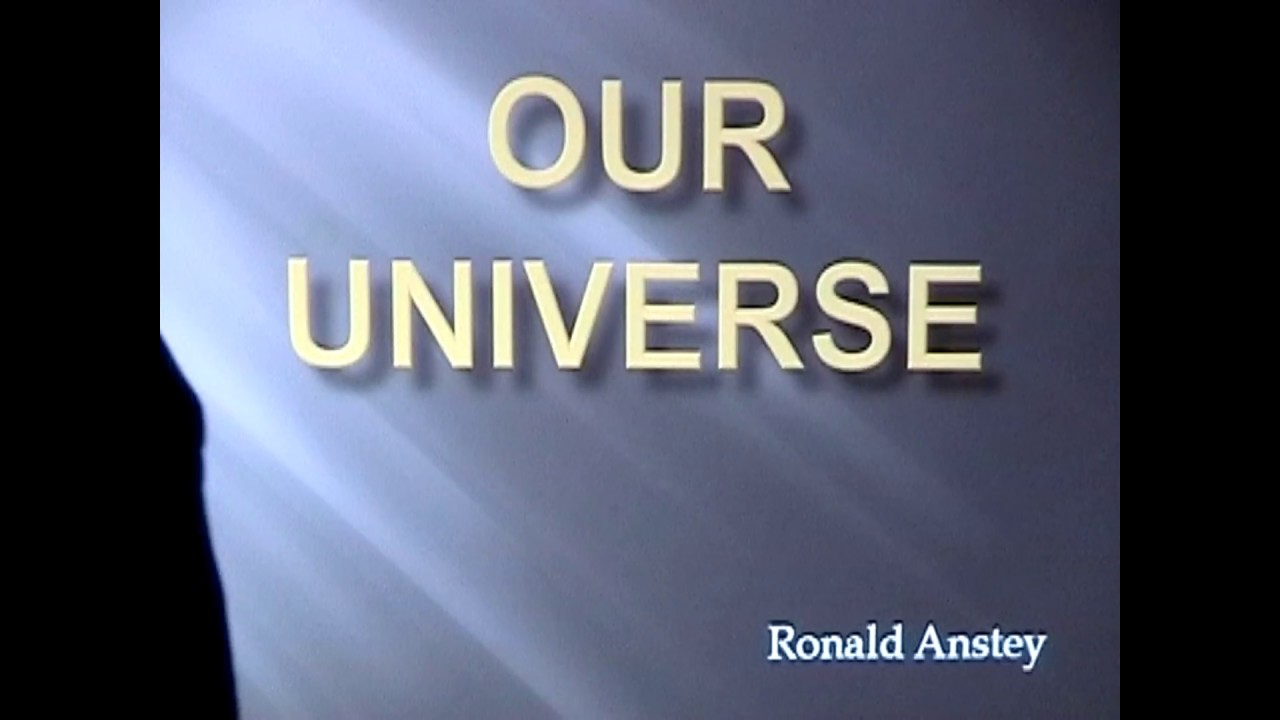 Our Universe - Ron Anstey  11-11-10